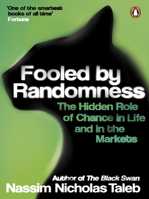 Fooled by Randomness (eBook): The Hidden Role of Chance in Life and in the Markets